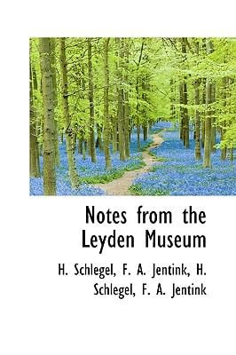 Notes from the Leyden Museum 9781116496383