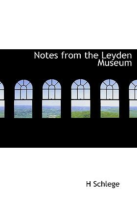 Notes from the Leyden Museum 9781117444550