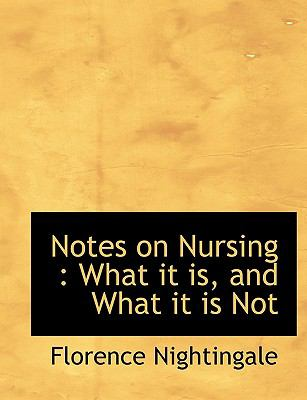 Notes on Nursing: What It Is, and What It Is Not 9781116424669