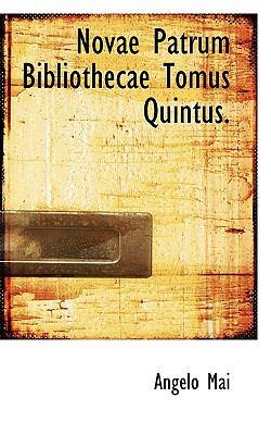 Novae Patrum Bibliothecae Tomus Quintus. 9781117315652