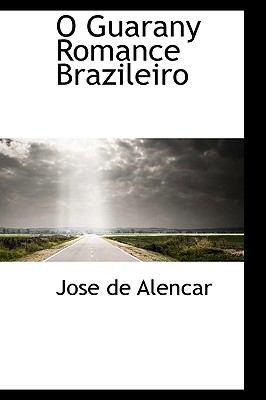 O Guarany Romance Brazileiro 9781116683424