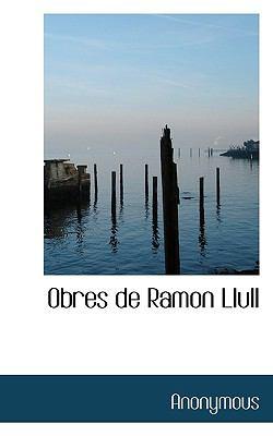 Obres de Ramon Llull 9781116989656
