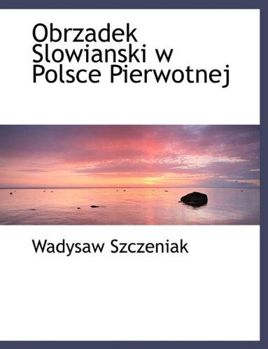 Obrzadek Slowianski W Polsce Pierwotnej 9781116707496