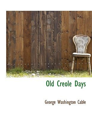 Old Creole Days 9781116791778