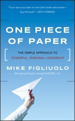 One Piece of Paper: The Simple Approach to Powerful, Personal Leadership 9781118049594
