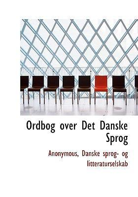 Ordbog Over Det Danske Sprog 9781117580227
