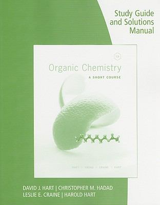 Organic Chemistry Study Guide and Solutions Manual: A Short Course 9781111425852