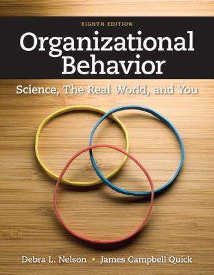 Organizational Behavior: Science, the Real World, and You 9781111825867