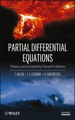 Partial Differential Equations: Theory and Completely Solved Problems 9781118063309