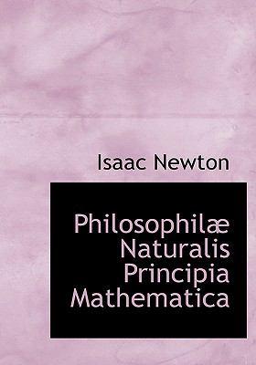 Philosophil Naturalis Principia Mathematica 9781115970778