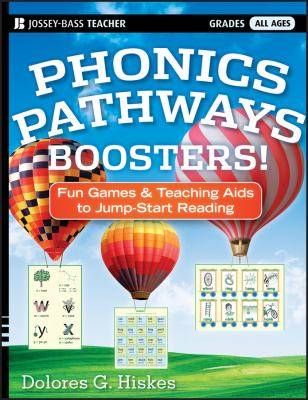 Phonics Pathways Boosters!: Fun Games and Teaching AIDS to Jump-Start Reading 9781118022443