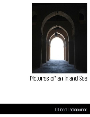 Pictures of an Inland Sea 9781116121728