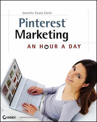 Pinterest Marketing: An Hour a Day 9781118403457