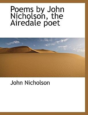 Poems by John Nicholson, the Airedale Poet 9781116645989