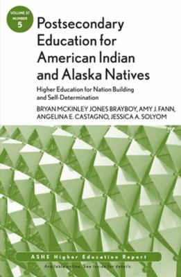 Postsecondary Education for American Indian and Alaska Natives: Higher Education for Nation Building and Self-Determination 9781118338834