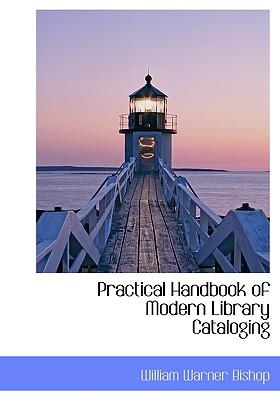 Practical Handbook of Modern Library Cataloging 9781115362276