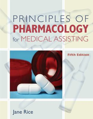 Principles of Pharmacology for Medical Assisting [With CDROM] 9781111320508