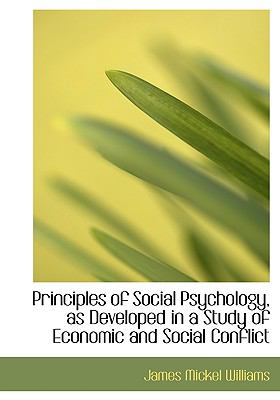 Principles of Social Psychology, as Developed in a Study of Economic and Social Conflict 9781115367097
