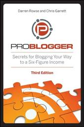 Problogger: Secrets for Blogging Your Way to a Six-Figure Income 14940761