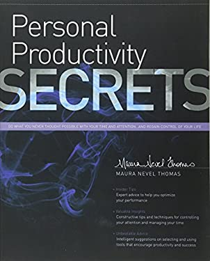 Personal Productivity Secrets: Do What You Never Thought Possible with Your Time and Attention... and Regain Control of Your Life 9781118179673
