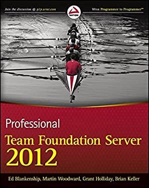 Professional Team Foundation Server 2012 9781118314098