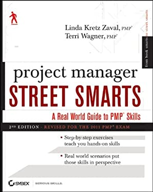 Project Manager Street Smarts: A Real World Guide to Pmp Skills 9781118093924