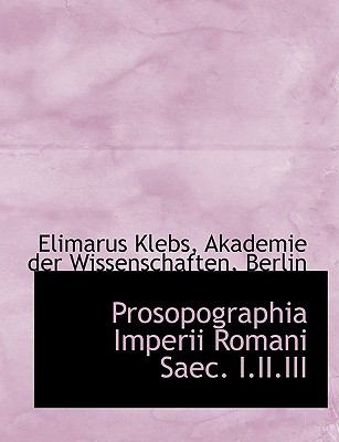 Prosopographia Imperii Romani Saec. I.II.III 9781116941098