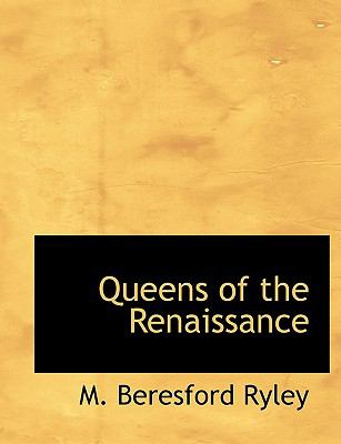Queens of the Renaissance 9781116808520