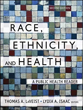 Race, Ethnicity, and Health: A Public Health Reader 9781118049082