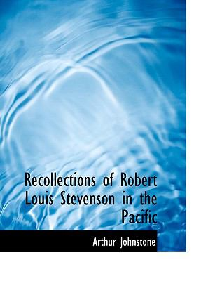 Recollections of Robert Louis Stevenson in the Pacific 9781116001471