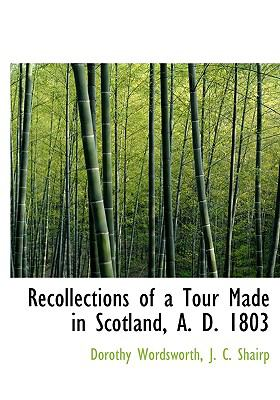 Recollections of a Tour Made in Scotland, A. D. 1803 9781115384025