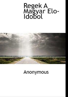 Regek a Magyar ELO-Idobol 9781117798486