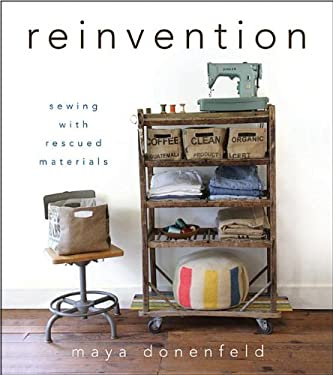Reinvention: Sewing with Rescued Materials 9781118077535