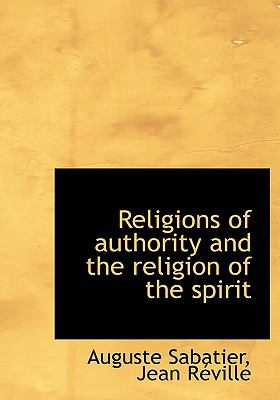 Religions of Authority and the Religion of the Spirit 9781115389952