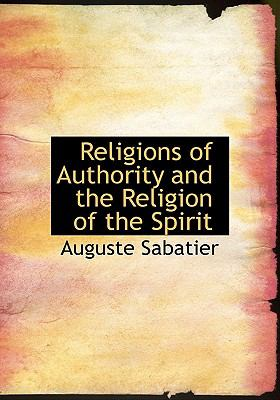 Religions of Authority and the Religion of the Spirit 9781115390064