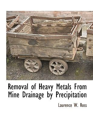 Removal of Heavy Metals from Mine Drainage by Precipitation 9781115414920