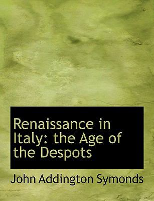 Renaissance in Italy: The Age of the Despots 9781115995412
