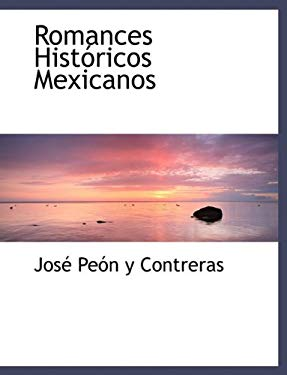 Romances Hist Ricos Mexicanos 9781116843651