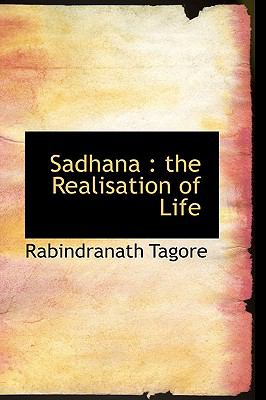 Sadhana: The Realisation of Life 9781113886675