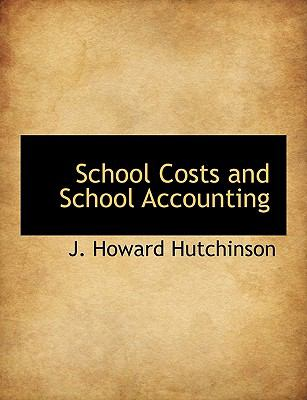 School Costs and School Accounting 9781116040746
