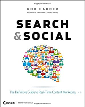 Search and Social: The Definitive Guide to Real-Time Content Marketing 9781118264386