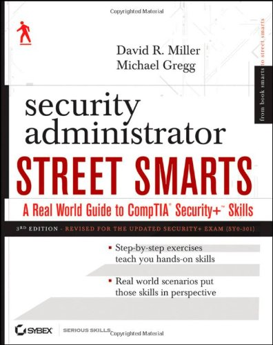 Security Administrator Street Smarts: A Real World Guide to Comptia Security+ Skills 9781118061169
