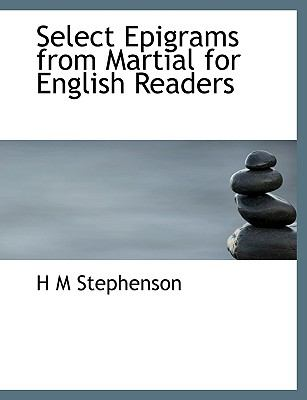 Select Epigrams from Martial for English Readers 9781116037647