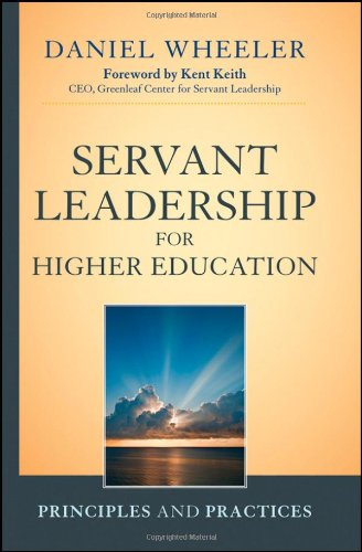 Servant Leadership for Higher Education: Principles and Practices 9781118008904