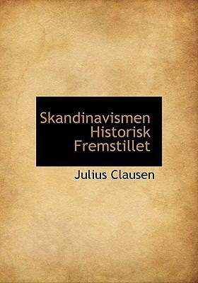 Skandinavismen Historisk Fremstillet 9781117676081