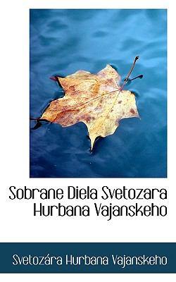 Sobrane Diela Svetozara Hurbana Vajanskeho 9781117793313