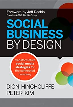 Social Business by Design: Transformative Social Media Strategies for the Connected Company 9781118273210