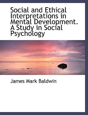 Social and Ethical Interpretations in Mental Development. a Study in Social Psychology 9781116509342