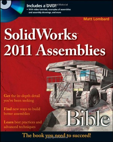 SolidWorks 2011 Assemblies Bible [With DVD] 9781118002766
