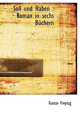 Soll Und Haben: Roman in Sechs B Chern 9781117725383